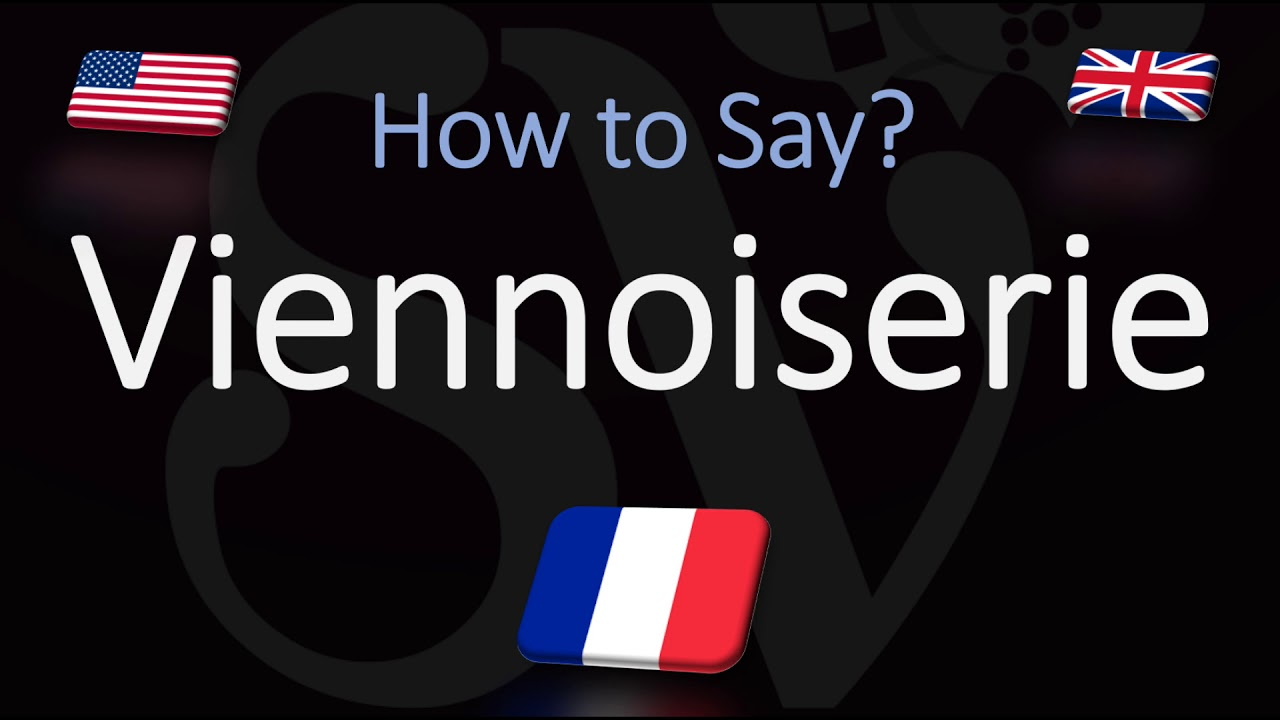 How to Pronounce Viennoiserie? (CORRECTLY) French Pronunciation - Italian Food